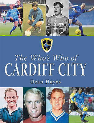 (Very Good)-The Who's Who of Cardiff City (Hardcover)-Hayes, Dean-1859834620