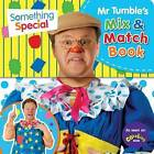 Something Special: Mr Tumble's Mix and Match by Egmont UK Ltd (Novelty book, 2013)