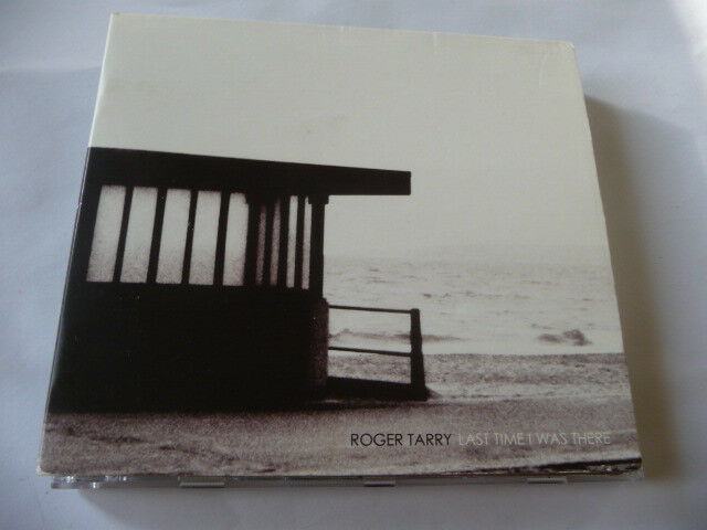 """ROGER TARRY- LAST TIME I WAS THERE"" CD ALBUM;DIGIP.2005"