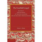 The Fourfold Gospel: Volume 5, the Founding of the New Kingdom or Life Reached Through Death by Edwin A. Abbott (Paperback, 2014)