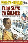 From Slave to Soldier: Based on a True Civil War Story by Deborah Hopkinson (Paperback / softback, 2007)