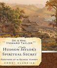 Hudson Taylor's Spiritual Secret by Howard Taylor, Gregg Lewis (CD-Audio, 2011)