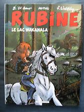 Rubine 12 EO Le Lac Wakanala Lombard Walthéry Di Sano + dédicace RARE