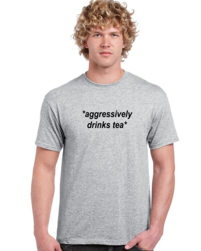 Aggressively Drinks Tea Unisex T Shirt Funny Tee Top