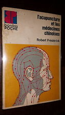 L'ACUPUNCTURE ET LES MEDECINES CHINOISES - Robert Frédérick 1973