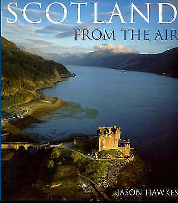 Hawkes, Jason, Scotland From The Air, Very Good Book