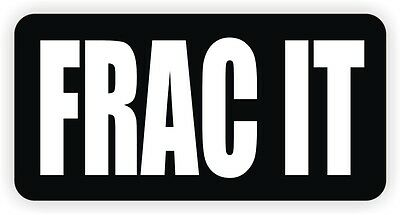 Frac It Hard Hat Decal | Helmet Sticker Label Fracking Hydraulic Pile Driver
