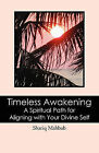 Timeless Awakening: A Spiritual Path for Aligning with Your Divine Self by Shariq Mahbub (Paperback / softback, 2011)