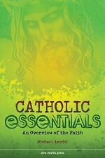 Catholic Essentials: An Overview of the Faith Michael Amodei Paperback