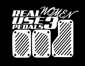 Real Women Use Pedals Funny Humor Jdm Sticker Vinyl Decal Car - Custom race car window decalsreal women usepedals sticker funny jdm honda girl race car