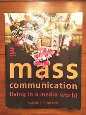 Mass Communication : Living in a Media World by Ralph E. Hanson (2011,...