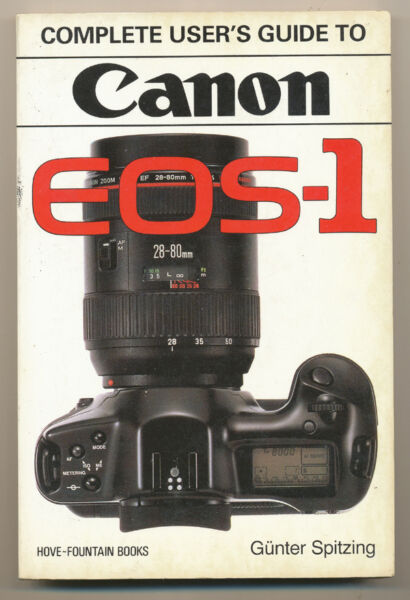 "La Fourniture G. Spitzing Libro ""complete User's Guide To Canon Eos-1"" 1990 In Inglese D833 Bon GoûT"