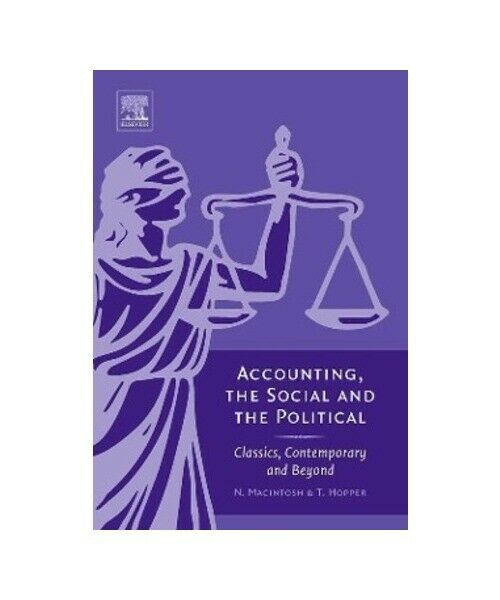 """Accounting, the Social and the Political: Classics, Contemporary and Beyond"""
