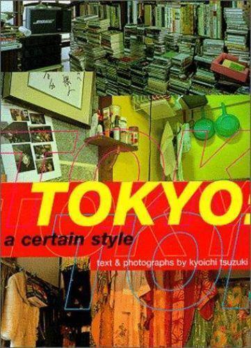 Tokyo: A Certain Style by Tsuzuki, Kyoichi photo art book japan coffee table