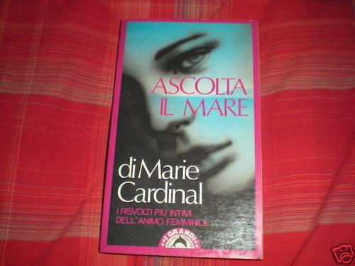 Ascolta il mare Marie Cardinal Bompiani