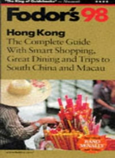 Hong Kong '98: The Complete Guide with Smart Shopping, Great Dining and Trips t