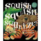 Squish Squash Squeeze! by Tracey Corderoy (Hardback, 2016)