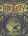 The Thickety: A Path Begins by J A White (Hardback, 2015)