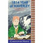 1814 Year of Waverley: The Life and Times of Walter Scott by Christopher Harvie (Paperback, 2013)