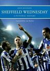 Sheffield Wednesday a Pictorial History by Jason Dickinson (Paperback, 2014)