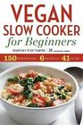 Vegan Slow Cooker for Beginners: Essentials to Get Started by Rockridge Press (Paperback / softback, 2013)