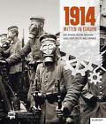1914 - Mitten in Europa (2014, Gebundene Ausgabe)