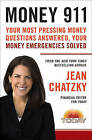Money 911: Your Most Pressing Money Questions Answered, Your Money Emergencies Solved by Jean Chatzky (Paperback / softback, 2009)