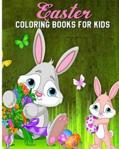 Easter Coloring Books For Kids : A Fun Coloring Book Filled With Easter  Bunnies, Easter Eggs, Baskets, Chicks, Lambs And More By Grace Grace Browny  (2017, Trade Paperback) For Sale Online EBay