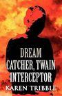 Dream Catcher, Twain Interceptor by Karen Tribble (Paperback / softback, 2012)
