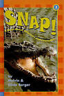 Snap!: A Book about Alligators and Crocodiles by Melvin Berger, Gilda Berger (Hardback, 2002)