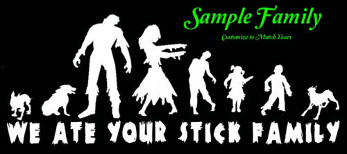"""Stick Family Custom Zombie Vinyl Decal /""""We Ate Your Stick Family/"""""""