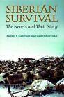 Siberian Survival: The Nenets and Their Story by Gail Osherenko, Andrei V. Golovnev (Hardback, 1999)