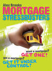 Mortgage Stressbusters by Alex Brooks (Paperback, 2009)