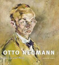 Otto Neumann : His Life and Work by David M. Sokol (2007, Hardcover)