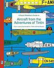 A Scale Modeller's Guide to Aircraft from the Adventures of Tintin by Richard Humberstone (Paperback / softback, 2016)