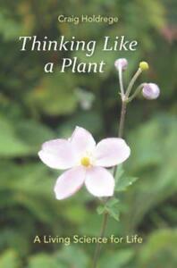 Thinking-wie-Ein-Pflanze-Leben-Wissenschaft-Fuer-Von-Holdrege-Craig-Neu-Buch