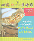 Learning to Care for Reptiles and Amphibians by Felicia Lowenstein Niven (Hardback, 2010)