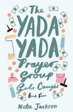 Yada Yada: The Yada Yada Prayer Group Gets Caught 5 by Neta Jackson (2014,...