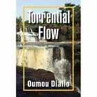 Torrential Flow 9781441518033 by Oumou Diallo Hardcover