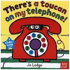 Slide and Seek: There's a Toucan on My Telephone von Jo Lodge (2015, Gebundene Ausgabe)