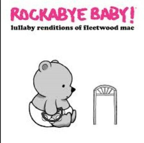 Rockabye Baby - Lullaby Renditions of Fleetwood Mac [New CD]