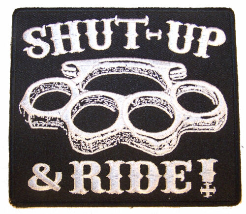 SHUT UP /& RIDE EMBRODIER PATCH P9321 biker patches new bikers item brass knuckle
