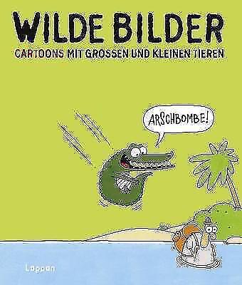 Schwalm, Dieter - Wilde Bilder: Cartoons mit großen und kleinen Tieren /4