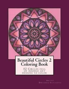 Details about Beautiful Circles : 52 Circles Full of Doodle Art Designs to  Color, Paperback