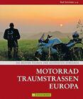 Motorrad Traumstraßen Europa von Ralf Schröder (2013, Gebundene Ausgabe)
