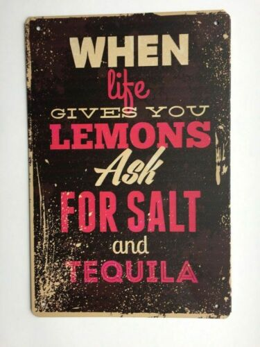 When Life Gives You Lemons Sign Tin Sign Home Bar Kitchen Add Tequila /& Salt