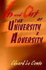 In and Out of the University and Adversity by Edward S Le Comte (Paperback / softback, 2001)
