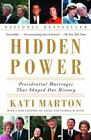 Hidden Power : Presidential Marriages That Shaped Our History by Kati Marton (2002, Trade Paperback)