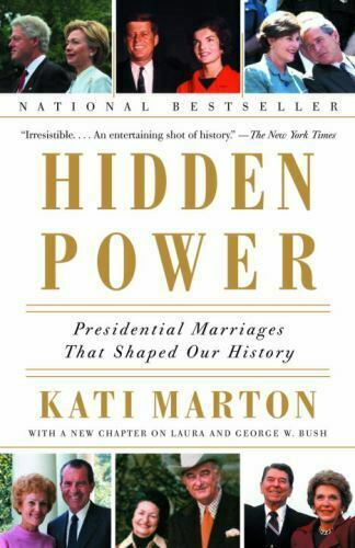 Hidden Power: Presidential Marriages That Shaped Our History by Marton, Kati , P