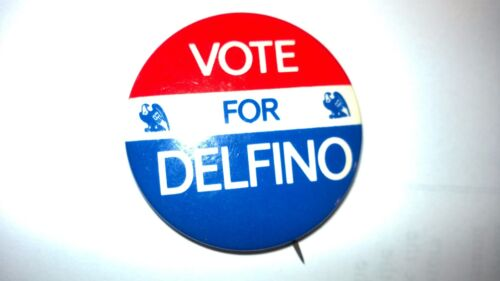 "Vintage ""VOTE FOR DELFINO"" Pinback Button Large.Political Memorabilia"